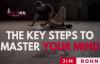 Jim Rohn - The Key Steps To Master Your Mind (Jim Rohn Motivation).mp4