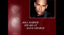 Hill Harper Speaks at Alive Church.flv