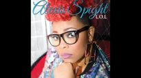 Alexis Spight - L.O.L (Living Out Loud) (Full Album).flv