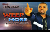 Evang. John Okah - Weep No More - Nigerian Gospel Music.mp4