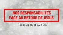 Nos responsabilités face au retour de JESUS. Pasteur Moussa KONE.mp4