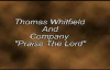 Thomas Whitfield & Company Praise The Lord.flv