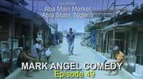 ABA BOYS (Mark Angel Comedy) (Episode 49).flv
