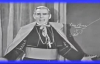 How to Improve Your Mind (Part 2) - Archbishop Fulton Sheen.flv