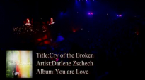 Darlene zschechCry of the broken