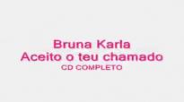 Bruna Karla Aceito o teu chamado CD COMPLETO