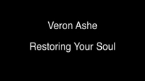 Veron Ashe - Restoring Your Soul (audio).mp4