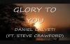 DANIEL CALVETI - Glory To You with lyrics.mp4