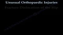 Unusual Ortho Injuries .Hip Fracture Dislocation  Everything You Need To Know  Dr. Nabil Ebraheim