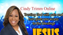 Cindy Trimm - Trusting God with pain and hurt gives you access to the blessings.mp4