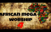African Mega Worship (Volume 4) _ Gospel Inspiration.TV.mp4