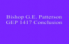 Bishop G E Patterson GEP 1417 Conclusion