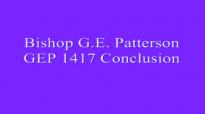 Bishop G E Patterson GEP 1417 Conclusion