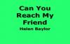 Helen Baylor  Can You Reach My Friend