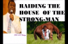 RAIDING THE HOUSE OF THE STRONGMAN - DR DK OLUKOYA.mp4