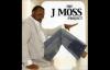 I Wanna Be - J. Moss, The J. Moss Project.flv