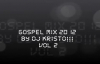 Gospel Mix 2012 By Dj Kristo!!! Vol 2