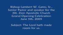 Bishop Lambert. W. Gates, Sr, preaching at Grand Opening in 2005.flv
