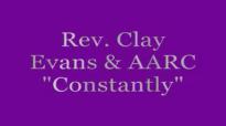 Rev. Clay Evans & AARC Constantly.flv