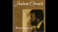 That's Why I Needed You - Andrae Crouch.flv