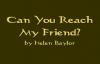 Can You Reach My friend by Helen Baylor Song Lyrics