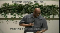 Praying For One Another - 6.8.14 - West Jacksonville COGIC - Bishop Gary L. Hall Sr.flv