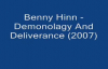 Benny Hinn  Demonology And Deliverance 2007 Audio