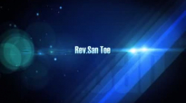 Rev San Toe (သင့္ရဲ႕ ထမ္းဘိုး) 2014 5 25 sermon.flv