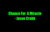 Chance For A Miracle - Jason Crabb.flv