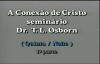 Dr. T.L Osborn  Seminrio A Conexo de Cristo  Parte 4