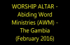 Pastor Forbes & ABIDING WORD MINISTRIES (AWM) - THE GAMBIA - WORSHIP ALTAR.mp4