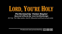 Lord, Youre Holy  Helen Baylor with lyrics