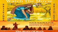 FREE Animated Bible Movie_ The Story Of Ruth-Old Testament.mp4