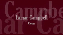 Lamar Campbell - Closer.flv