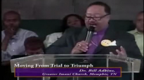 Dr. Bill Adkins _ Moving_From_Trial_Into_Triumph pt1.wmv.mp4