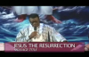 Jesus the Resurrected one - Pastor Mensa Otabil