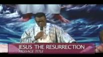 Jesus the Resurrected one - Pastor Mensa Otabil