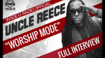 """Uncle Reece """"Worship Mode"""" Full Interview.flv"""
