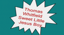 Thomas Whitfield-Sweet Little Jesus Boy.flv