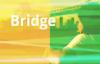 Bridges  Part 1  Ill Cross That Bridge When I Come To It
