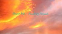 Show Me - Audrey Assad (lyrics onscreen).flv