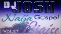 DJ Josh Naija Gospel Praise Vol 11.mp4