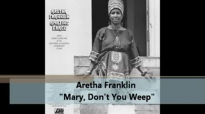 Aretha Franklin - Mary, Don't You Weep [HD].flv