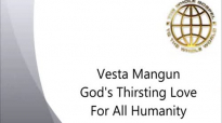 Vesta Mangun Gods Thirsting Love For All Humanity  FULL MESSAGE