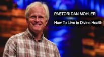 Dan Mohler - Living in Divine Health.mp4