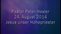 Peter Hasler - Jesus unser Hohepriester - 24.08.2014.flv