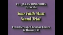 TD Jakes-Your Faith Must Stand Trial -