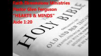Hearts & Minds message by Pastor Glen Ferguson