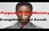 Purpose In The Ministry by EVANGELIST AKWASI AWUAH