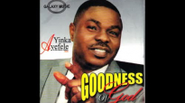 Yinka Ayefele - Goodness of God.mp4